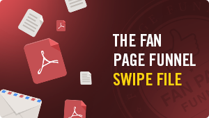 The Fan Page Funnel Swipe Files